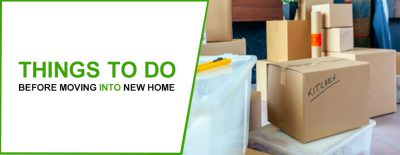 Things To Do Before Moving Into New Home