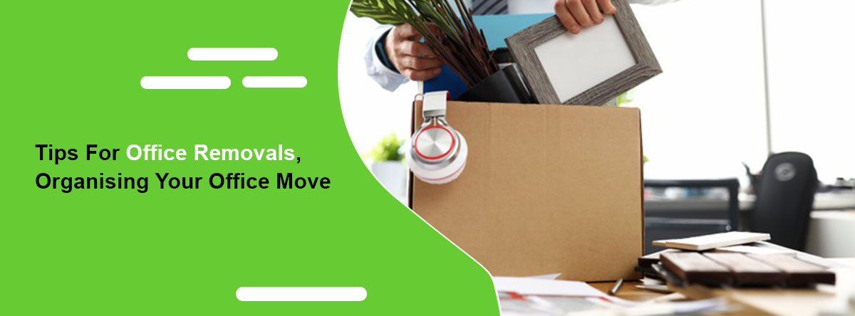 Tips For Office Removals, Organising Your Office Move